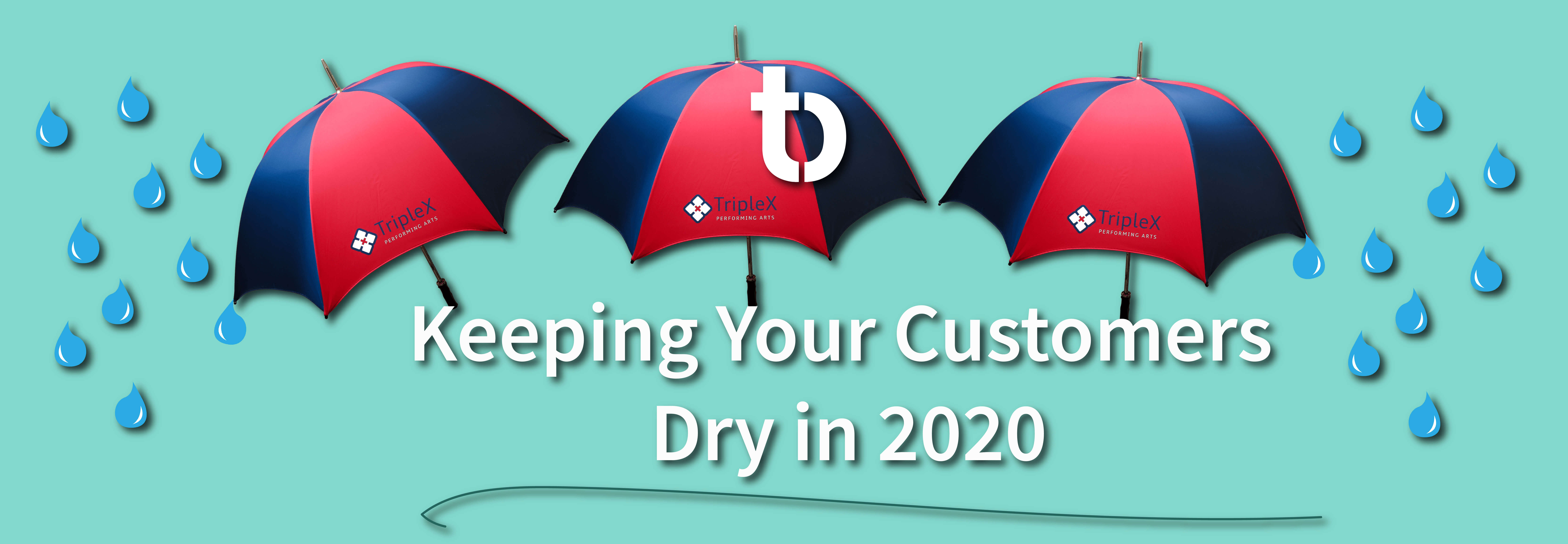 Keeping Your Customers Dry in 2020 - Totally Branded Blogs